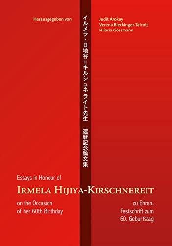 Irmela Hijiya-Kirschnereit zu Ehren. Festschrift zum 60. Geburtstag: Judit �rokay
