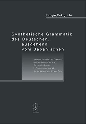 Synthetische Grammatik des Deutschen ausgehend vom Japanischen: Tsugio Sekiguchi
