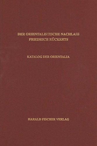 Der orientalistische Nachlass Friedrich Rückerts in der Universitäts- und ...