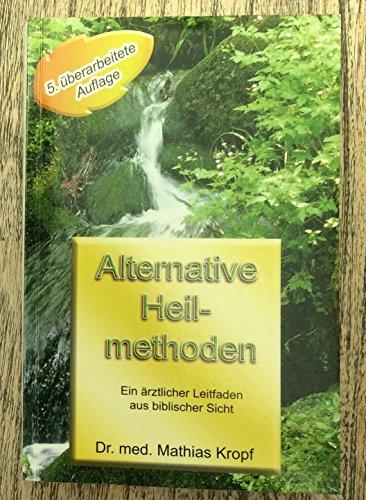 9783891320228: Kropf, M: Alternative Heilmethoden