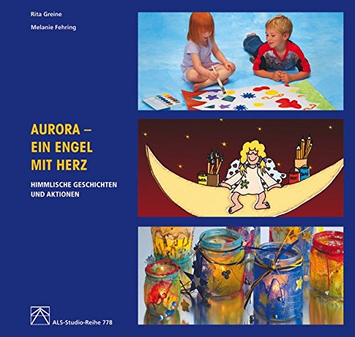 9783891351383: Aurora - Ein Engel mit Herz: Himmlische Geschichten und Aktionen