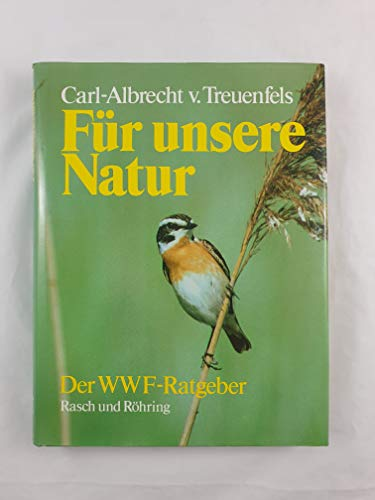 9783891361078: Für unsere Natur. Der WWF-Ratgeber