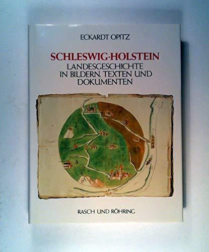 9783891361375: Schleswig-Holstein. Landesgeschichte in Bildern, Texten und Dokumenten