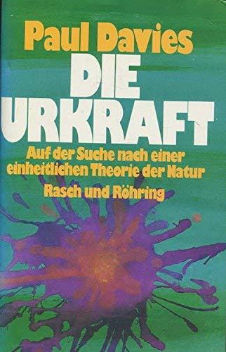 Die Urkraft. Auf der Suche nach einer einheitlichen Theorie der Natur (3891361483) by [???]