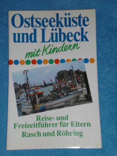 9783891361597: Ostseeküste und Lübeck mit Kindern. Reise- und Freizeitführer für Eltern
