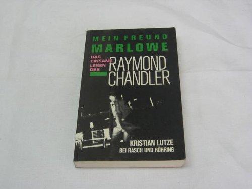9783891361733: Mein Freund Marlowe: Das einsame Leben des Raymond Chandler
