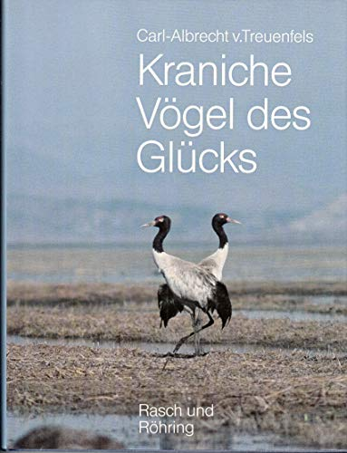 Kraniche Vogel des Glucks: Treuenfels, Carl-Alrecht v.
