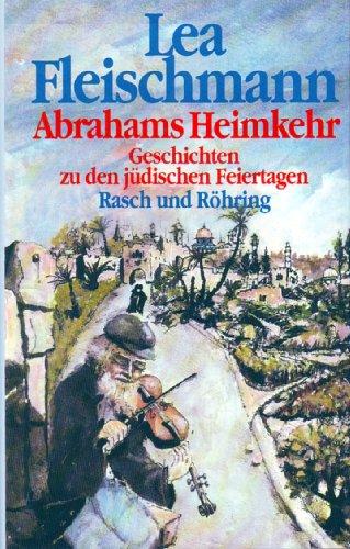 9783891362693: Abrahams Heimkehr. Geschichten zu den jüdischen Feiertagen