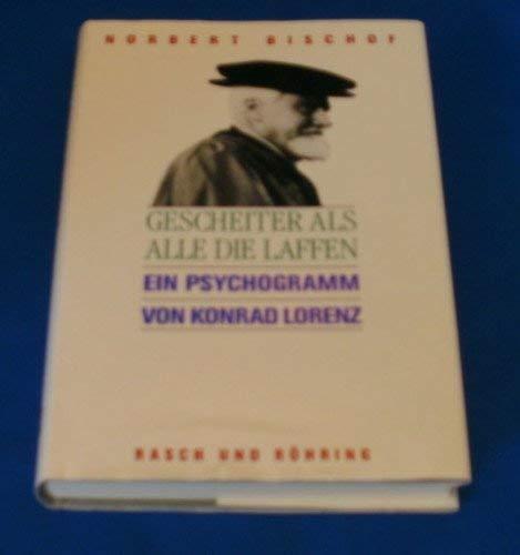 Gescheiter als alle die Laffen: Ein Psychogramm von Konrad Lorenz (German Edition): Bischof, ...
