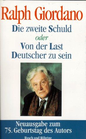 9783891366707: Die zweite Schuld oder Von der Last ein Deutscher zu sein
