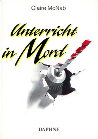 Unterricht in Mord. (9783891370063) by McNab, Claire