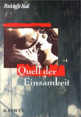 Quell der Einsamkeit - Hall Margaret, Radclyffe, Susanne Amrain und Rudolf Harms
