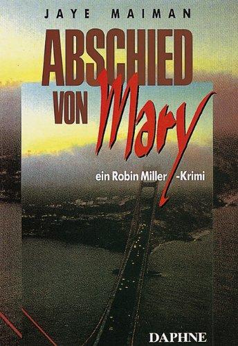 Abschied von Mary. (9783891370131) by Jaye Maiman