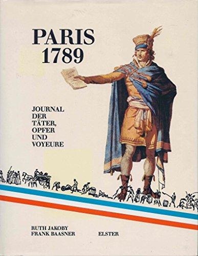 9783891510681: Paris 1789. Journal der Täter, Opfer und Voyeure
