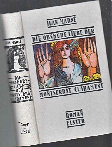 Die obskure Liebe der Montserrat Claramunt. Roman: Marse, Juan