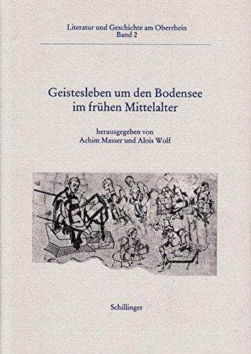 Geistesleben um den Bodensee im frühen Mittelalter. Vorträge eines Mediävistischen ...