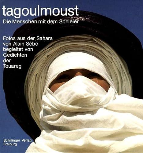 Tagoulmoust : die Menschen mit dem Schleier: Sèbe, Alain: