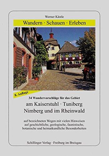 9783891551394: Wandern, Schauen, Erleben am Kaiserstuhl, Tuniberg, Nimberg und im Rheinwald: 34 Wandervorschläge