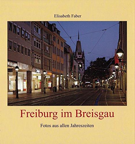 9783891553589: Freiburg im Breisgau: Fotos aus allen Jahreszeiten