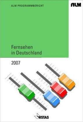 ALM Programmbericht. Fernsehen in Deutschland 2009. Programmforschung und Programmdiskurs.: ...