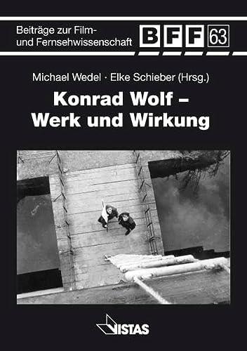 9783891585009: Konrad Wolf - Werk und Wirkung