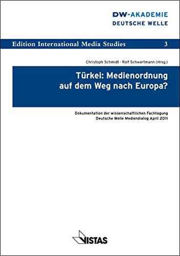 9783891585634: Türkei: Medienordnung auf dem Weg nach Europa?: Dokumentation der wissenschaftlichen Fachtagung Deutsche Welle Mediendialog April 2011