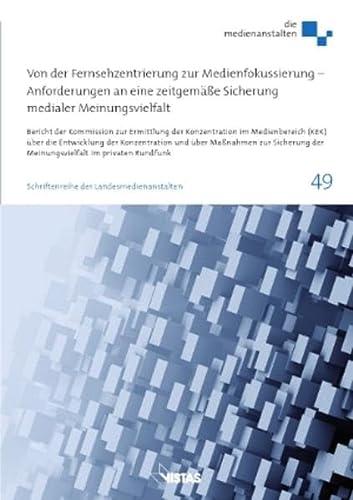 9783891586099: Von der Fernsehzentrierung zur Medienfokussierung - Anforderungen an eine zeitgem��e Sicherung medialer Meinungsvielfalt: Bericht der Kommission zur ... der Meinungsvielfalt im privaten Rundfunk