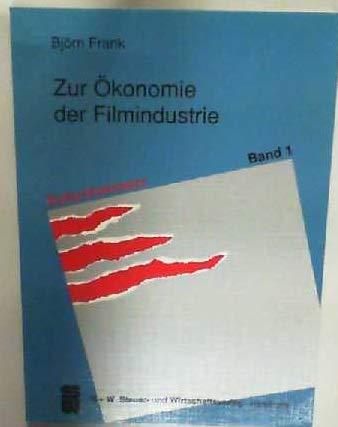 Zur Ökonomie der Filmindustrie.: Frank, Björn: