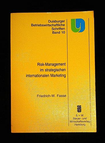Risk-Management im strategischen internationalen Marketing.: Fasse, Friedrich: