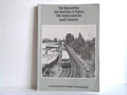 9783891660041: Die Bauwerke der Berliner S-Bahn: Die Vorortstrecke nach Zossen (Arbeitshefte der Berliner Denkmalpflege) (German Edition)