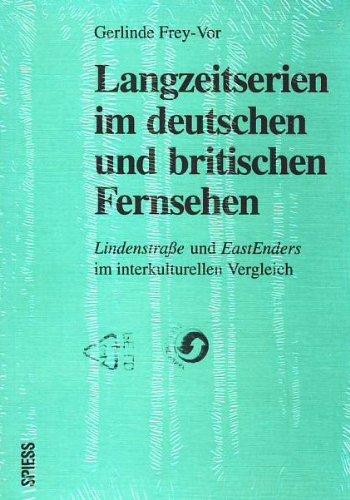 9783891660317: Langzeitserien im deutschen und britischen Fernsehen: Lindenstrasse und EastEnders im interkulturellen Vergleich