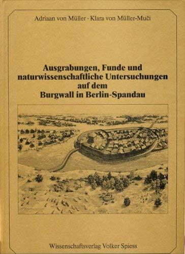 Ausgrabungen, Funde und naturwissenschaftliche Untersuchungen auf dem Burgwall in Berlin-Spandau (...