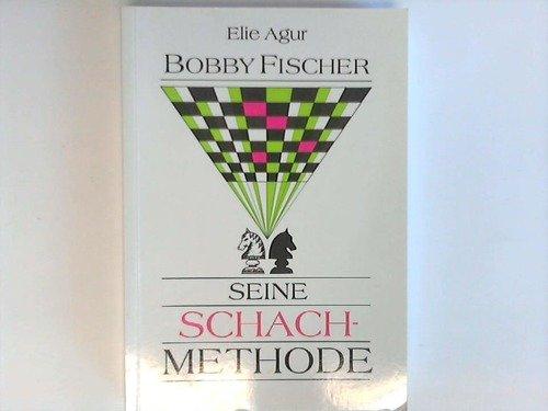 9783891680414: Bobby Fischer: Seine Schachmethode