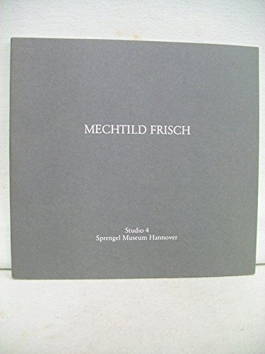 9783891690437: Mechtild Frisch, Malstucke 1987/88: Sprengel Museum Hannover, 3.-30. August 1988 (Studio) (German Edition)
