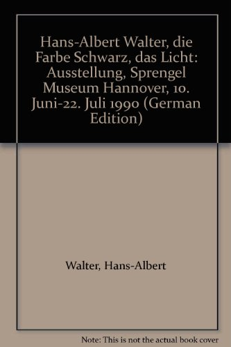 Die Farbe schwarz - das Licht. Ausstellung: Walter,Hans-Albert