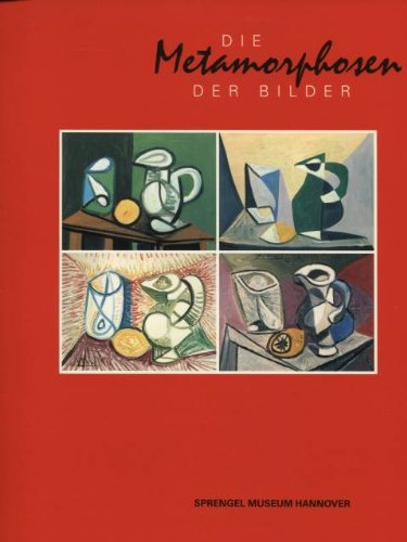 Die Metamorphosen der Bilder: 15.11.1992 bis 7.2.1993, Sprengel-Museum Hannover (German Edition): ...