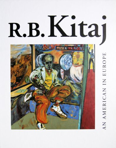 R. B. Kitaj. An American in Europe.: Kitaj, R. B.