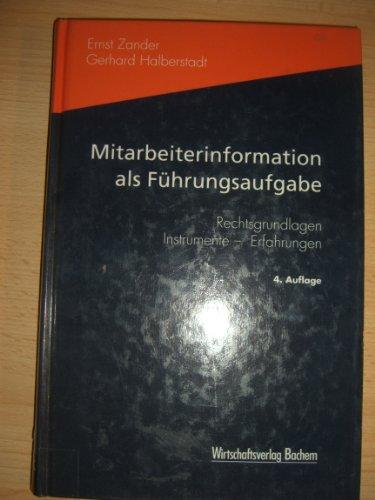 9783891723166: Mitarbeiterinformation als Führungsaufgabe. Rechtsgrundlagen - Instrumente - Erfahrungen