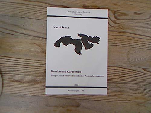 9783891730065: Kurden und Kurdentum: Zeitgeschichte eines Volkes und seiner Nationalbewegungen (Mitteilungen)