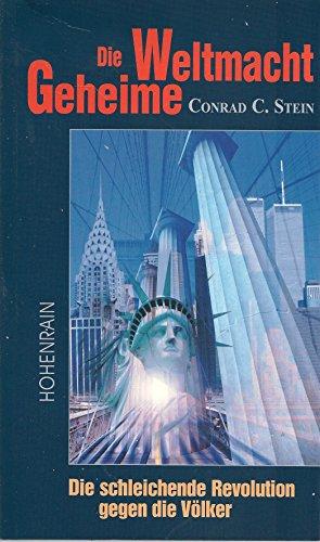 Die geheime Weltmacht: Stein, Conrad C.