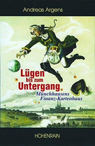 9783891800911: Lügen bis zum Untergang: Münchhausens Finanzkartenhaus