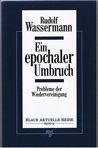 9783891820476: Ein epochaler Umbruch. Probleme der Wiedervereinigung.
