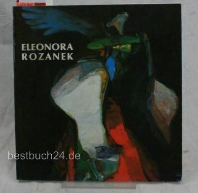 9783891880470: Eleonora Rozanek, 1896-1987: Museum Ostdeutsche Galerie, Regensburg, 20. Marz bis 12. Juni 1988 (Veroffentlichung / Ostdeutsche Galerie)