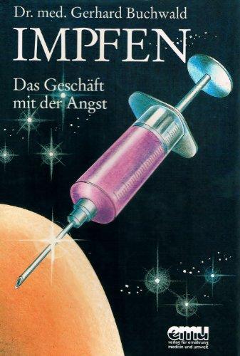 9783891890448: Impfen - Das Geschäft mit der Angst