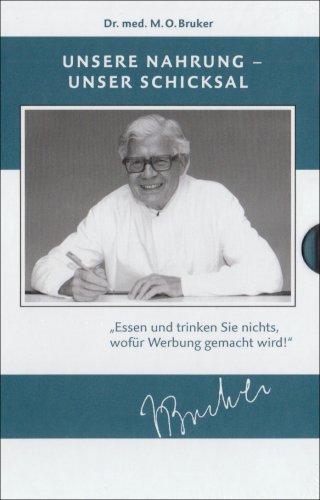 Unsere Nahrung - unser Schicksal: Max Otto Bruker