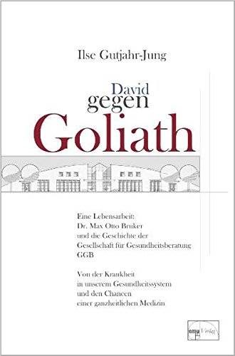 9783891891957: David gegen Goliath: Eine Lebensarbeit: Dr. Max Otto Bruker und die Geschichte der Gesellschaft für Gesundheitsberatung GGB