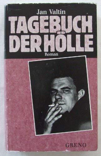 Tagebuch der Hölle. Roman (Ein Buch der: Valtin, Jan (Richard