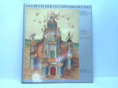 9783891906170: Das Buch der Feuerwerkskunst. Farbenfeuer am Himmel Asiens und Europas