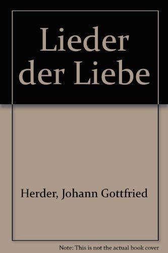 Lieder der Liebe : d. ältesten u.: Herder, Johann Gottfried
