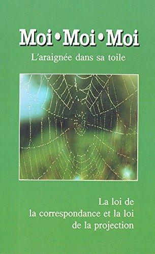 9783892011040: Moi, Moi, Moi. L'araign�e dans sa toile. La loi de la correspondance et la loi de la projection.
